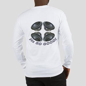 Hz So Good! Long Sleeve T-Shirt
