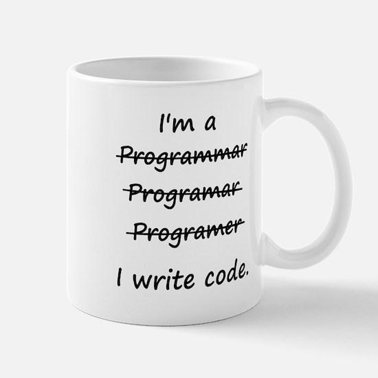 I'm a Programmer I Write Code Bad Speller Mugs
