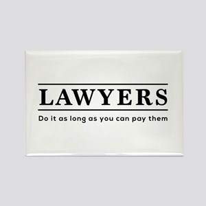 Lawyers do it as long as paid Magnets