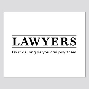 Lawyers do it as long as paid Posters