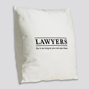 Lawyers do it as long as paid Burlap Throw Pillow