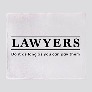 Lawyers do it as long as paid Throw Blanket