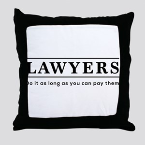 Lawyers do it as long as paid Throw Pillow