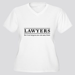 Lawyers do it as long as paid Plus Size T-Shirt