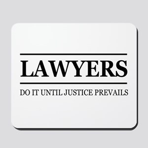 Lawyers do it justice prevails Mousepad