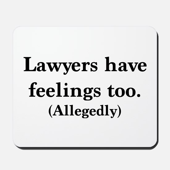 Lawyers have feelings too Mousepad