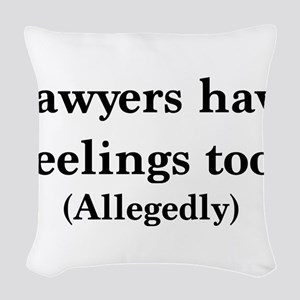 Lawyers have feelings too Woven Throw Pillow