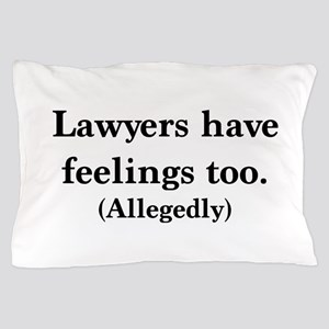 Lawyers have feelings too Pillow Case