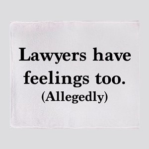 Lawyers have feelings too Throw Blanket