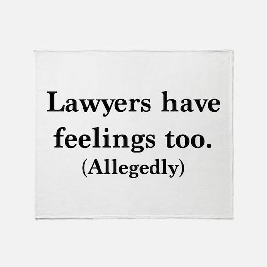 Lawyers have feelings too Throw Blanket