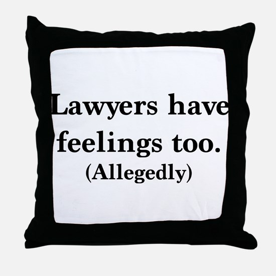 Lawyers have feelings too Throw Pillow