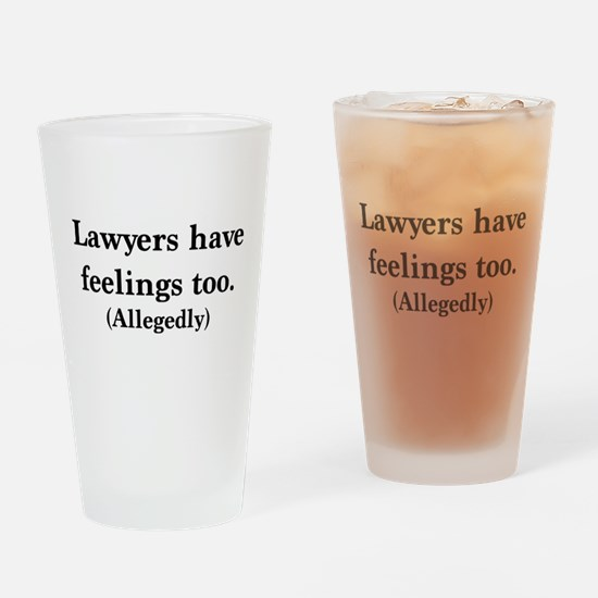 Lawyers have feelings too Drinking Glass