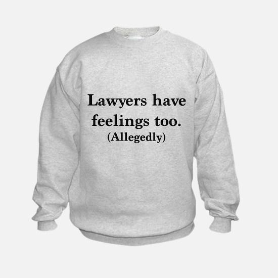 Lawyers have feelings too Sweatshirt