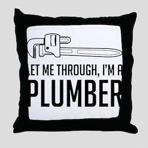 Let me through I'm a plumber Throw Pillow