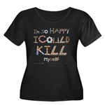 Kill Mys Women's Plus Size Scoop Neck Dark T-Shirt