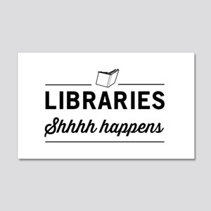 Libraries shhhh happens Wall Decal