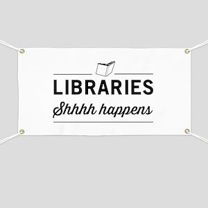 Libraries shhhh happens Banner