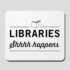 Libraries shhhh happens Mousepad