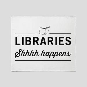Libraries shhhh happens Throw Blanket