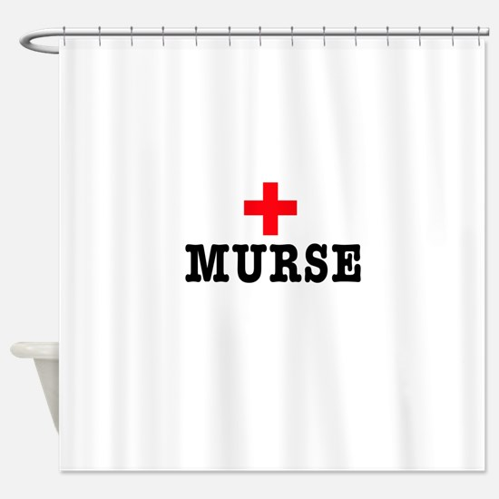 Murse Shower Curtain