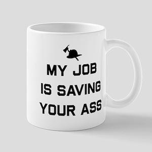 My job is saving your ass Mugs