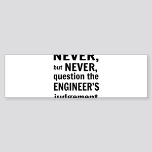 Never but never engineer Bumper Sticker