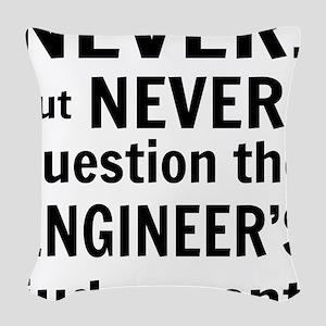 Never but never engineer Woven Throw Pillow