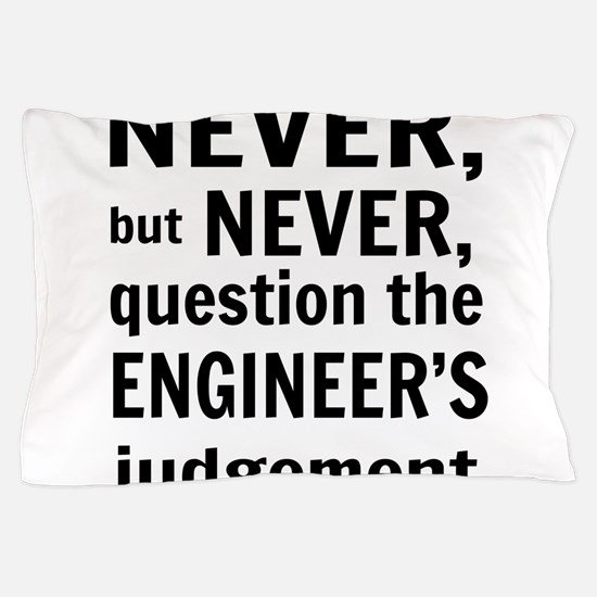 Never but never engineer Pillow Case