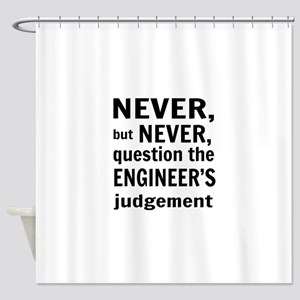 Never but never engineer Shower Curtain