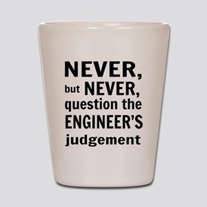Never but never engineer Shot Glass