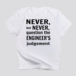 Never but never engineer Infant T-Shirt