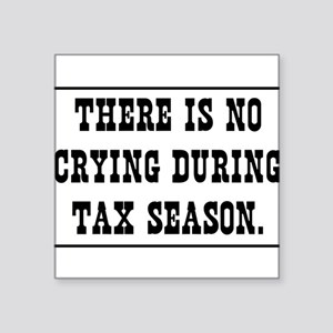 No crying during tax season Sticker