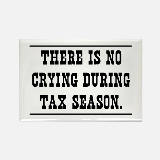 No crying during tax season Magnets