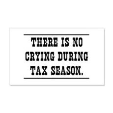 No crying during tax season Wall Decal