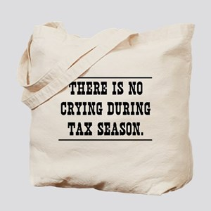 No crying during tax season Tote Bag
