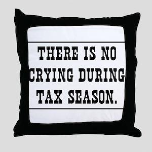 No crying during tax season Throw Pillow