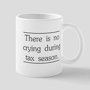 No crying during tax season Mugs