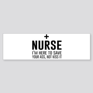 Nurse here to save your ass Bumper Sticker