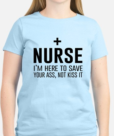 Nurse here to save your ass T-Shirt