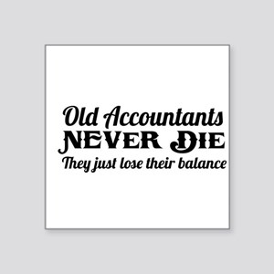 Old accountants never die Sticker