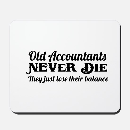 Old accountants never die Mousepad