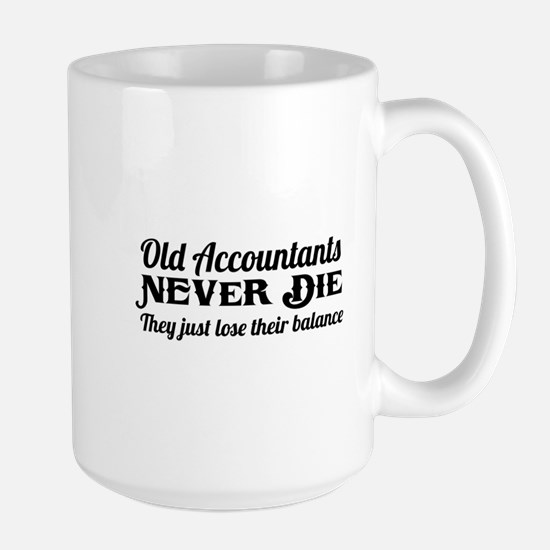 Old accountants never die Mugs