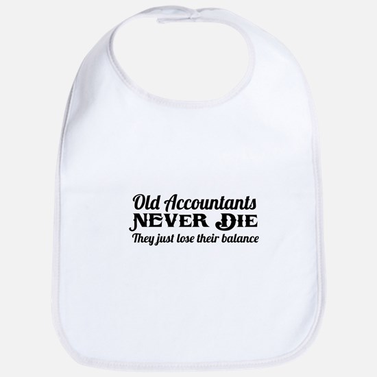Old accountants never die Bib