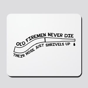 Old firemen never die Mousepad