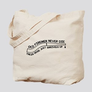 Old firemen never die Tote Bag