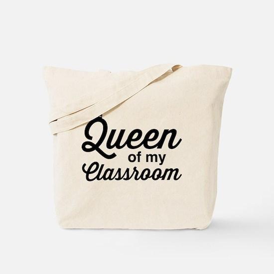 Queen of my classroom Tote Bag