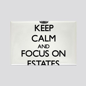 Keep Calm and focus on ESTATES Magnets