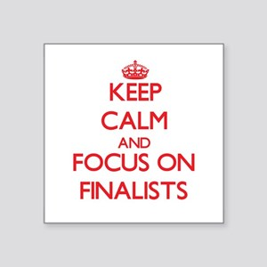 Keep Calm and focus on Finalists Sticker