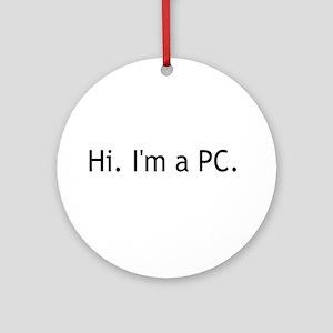 Hi I'm a PC Ornament (Round)