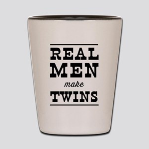 Real men make twins Shot Glass